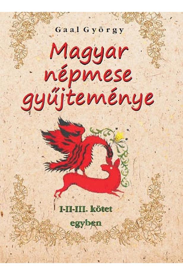 Magyar népmese gyűjteménye I-II-III. kötet egyben